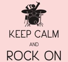 Keep Calm and ROCK ON, Drummer Girl! Kids Tee