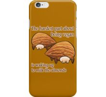 Waking up to milk the almonds iPhone Case/Skin