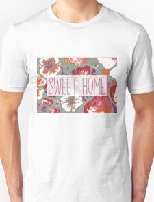 Sweet home Unisex T-Shirt