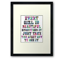 Every girl is beautiful Framed Print