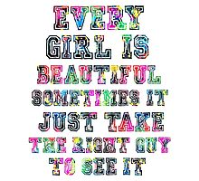 Every girl is beautiful Photographic Print