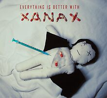 Everything is better with Xanax by Darche
