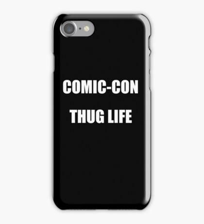 Comic-Con Thug Life iPhone Case/Skin