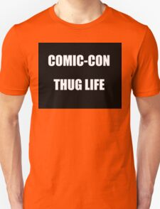 Comic-Con Thug Life Unisex T-Shirt
