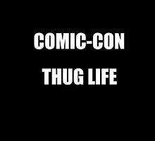 Comic-Con Thug Life by EddieER