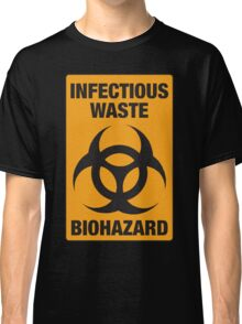 Infectious Waste Classic T-Shirt