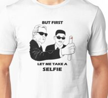 let me take a selfie! Unisex T-Shirt