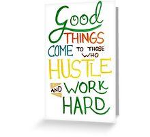 Hustle and Work Hard Greeting Card