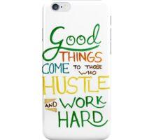 Hustle and Work Hard iPhone Case/Skin