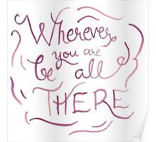 Wherever You Are Be All There Poster