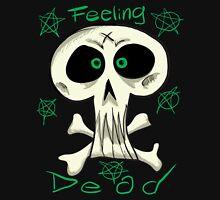 Feeling Dead Unisex T-Shirt