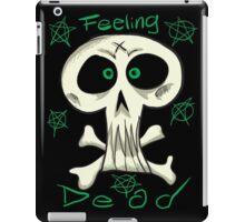 Feeling Dead iPad Case/Skin