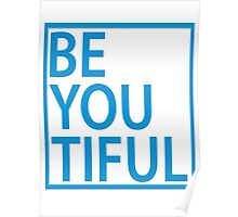 BE-YOU-TIFUL Poster