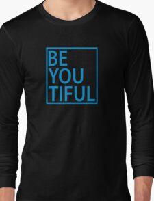 BE-YOU-TIFUL Long Sleeve T-Shirt