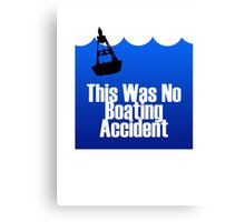 No Boating Accident Canvas Print