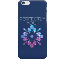 Perfectly You iPhone Case/Skin