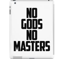 NO GODS, NO MASTERS iPad Case/Skin