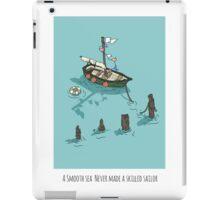 A Smooth Sea Never Made a Skilled Sailor iPad Case/Skin