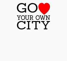Go love (heart) your own city Unisex T-Shirt