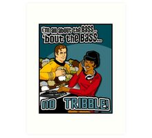 All about the BASS, no Tribbles. Art Print