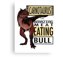 The Amazing Meat Eating Bull Canvas Print