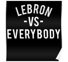 LeBron VS Everybody | White Poster