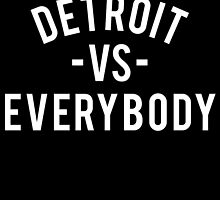 Detroit VS Everybody | White by OGedits