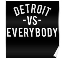 Detroit VS Everybody | White Poster