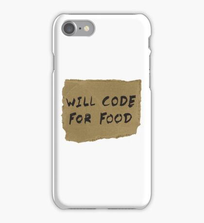 Will Code For Food iPhone Case/Skin