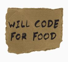 Will Code For Food by TheShirtYurt