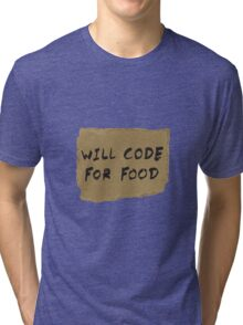 Will Code For Food Tri-blend T-Shirt