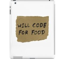 Will Code For Food iPad Case/Skin