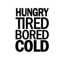 hungry tired bored cold Photographic Print