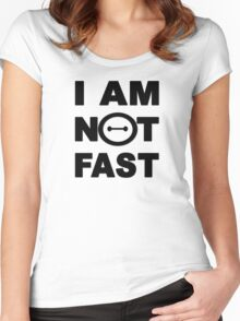 I am not fast Women's Fitted Scoop T-Shirt