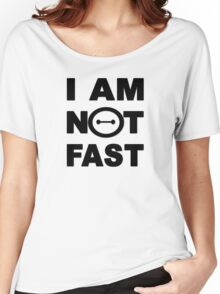 I am not fast Women's Relaxed Fit T-Shirt