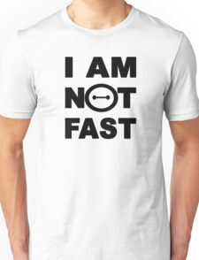 I am not fast Unisex T-Shirt