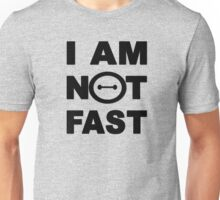 I am not fast Unisex T-Shirt