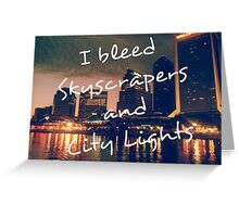 I Bleed Skyscrapers and City Lights Greeting Card