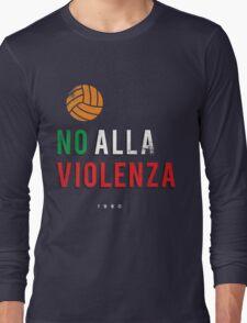 NO ALLA VIOLENZA Long Sleeve T-Shirt