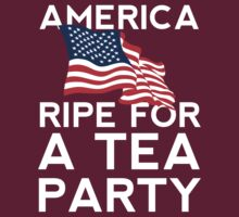 AMERICA - RIPE FOR A TEA PARTY by JohnGo