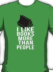 I like books more than people T-Shirt