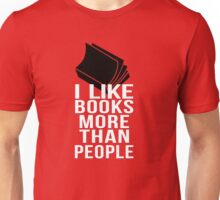 I like books more than people Unisex T-Shirt