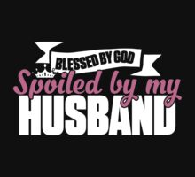 Blessed By God Spoiled My Husband T-shirt by musthavetshirts