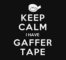 KEEP CALM I HAVE GAFFER TAPE Unisex T-Shirt