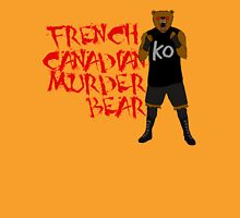 the canadian murder bear Unisex T-Shirt