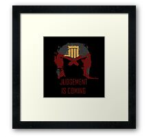 Judgement is coming  Framed Print