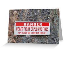 Danger: Never Fight Explosives Fires Greeting Card