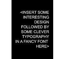 Insert Fancy Font And Designs Photographic Print