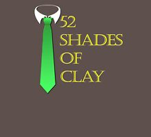52 Shades of Clay Unisex T-Shirt