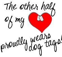 Other Half of My Heart Wears Dog Tags by StuffWomenWant